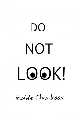 Do Not Look Inside This Book!